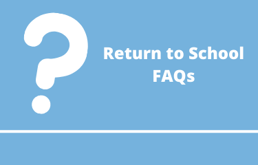 Questions about Return to School?